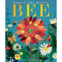 Bee: Nature's tiny miracle by Britta Teckentrup, 9781848693166