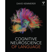 Cognitive Neuroscience of Language by David Kemmerer, 9781848726215