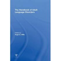 The Handbook of Adult Language Disorders by Argye E. Hillis, 9781848726857