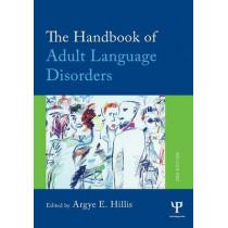 The Handbook of Adult Language Disorders by Argye E. Hillis, 9781848726864