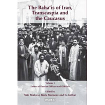 The Baha'is of Iran, Transcaspia and the Caucasus, Two Volume Set by Soli Shahvar, 9781848854734