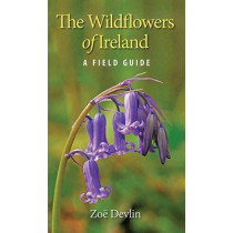 The Wildflowers of Ireland: A Field Guide by Zoe Devlin, 9781848892026