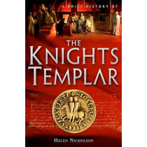 A Brief History of the Knights Templar by Helen Jane Nicholson, 9781849011006