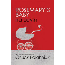 Rosemary's Baby: Introduction by Chuck Palanhiuk by Ira Levin, 9781849015882