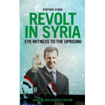 Revolt in Syria: Eye-Witness to the Uprising by Stephen Z. Starr, 9781849044509