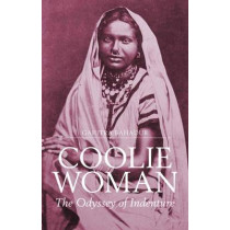 Coolie Woman: The Odyssey of Indenture by Gaiutra Bahadur, 9781849046602