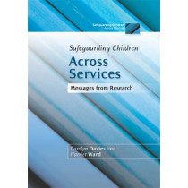 Safeguarding Children Across Services: Messages from Research by Carolyn Davies, 9781849051248