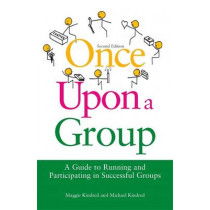 Once Upon a Group: A Guide to Running and Participating in Successful Groups by Maggie Kindred, 9781849051668