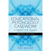 Educational Psychology Casework: A Practice Guide by Rick Beaver, 9781849051736
