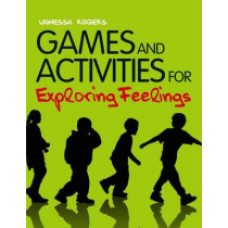 Games and Activities for Exploring Feelings with Children: Giving Children the Confidence to Navigate Emotions and Friendships by Vanessa Rogers, 9781849052221