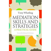 Mediation Skills and Strategies: A Practical Guide by Tony Whatling, 9781849052993