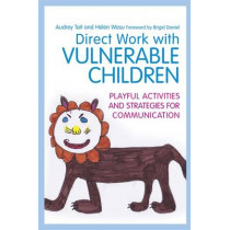 Direct Work with Vulnerable Children: Playful Activities and Strategies for Communication by Helen Wosu, 9781849053198
