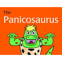 The Panicosaurus: Managing Anxiety in Children Including Those with Asperger Syndrome by Kay Al-Ghani, 9781849053563