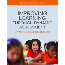 Improving Learning through Dynamic Assessment: A Practical Classroom Resource by Fraser Lauchlan, 9781849053730