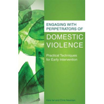 Engaging with Perpetrators of Domestic Violence: Practical Techniques for Early Intervention by Kate Iwi, 9781849053808