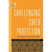 Challenging Child Protection: New Directions in Safeguarding Children by Lorraine Waterhouse, 9781849053952