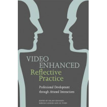 Video Enhanced Reflective Practice: Professional Development Through Attuned Interactions by Hilary Kennedy, 9781849054102