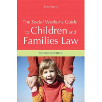 The Social Worker's Guide to Children and Families Law by Lynn Davis, 9781849054409