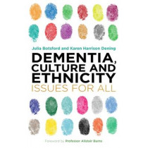 Dementia, Culture and Ethnicity: Issues for All by Julia Botsford, 9781849054867