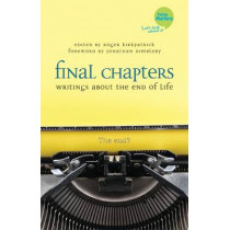 Final Chapters: Writings About the End of Life by Roger Kirkpatrick, 9781849054904