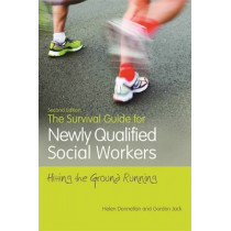 The Survival Guide for Newly Qualified Social Workers, Second Edition: Hitting the Ground Running by Helen Donnellan, 9781849055338