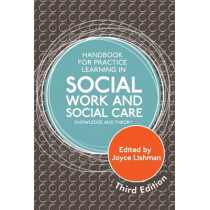 Handbook for Practice Learning in Social Work and Social Care, Third Edition: Knowledge and Theory by Joyce Lishman, 9781849055710