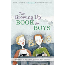 The Growing Up Book for Boys: What Boys on the Autism Spectrum Need to Know! by Margaret Anne Suggs, 9781849055758