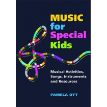 Music for Special Kids: Musical Activities, Songs, Instruments and Resources by Pamela Ott, 9781849058582