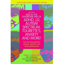 Kids in the Syndrome Mix of ADHD, LD, Autism Spectrum, Tourette's, Anxiety, and More!: The One-Stop Guide for Parents, Teachers, and Other Professionals by Martin L. Kutscher, 9781849059671