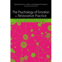 The Psychology of Emotion in Restorative Practice: How Affect Script Psychology Explains How and Why Restorative Practice Works by Margaret Thorsborne, 9781849059749