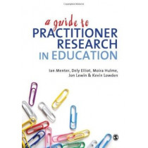 A Guide to Practitioner Research in Education by Dely L. Elliot, 9781849201841