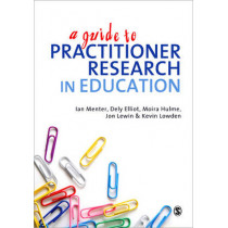A Guide to Practitioner Research in Education by Dely L. Elliot, 9781849201858