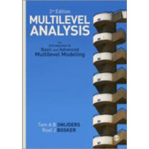 Multilevel Analysis: An Introduction to Basic and Advanced Multilevel Modeling by Tom A. B. Snijders, 9781849202008