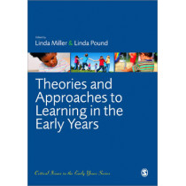 Theories and Approaches to Learning in the Early Years by Linda Miller, 9781849205788