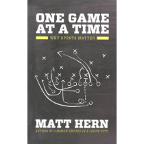 One Game At A Time: How to Mix Sports and Politics (And Why it Matters so Much) by Matt Hern, 9781849351362