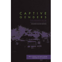 Captive Genders: Trans Embodiment and the Prison Industrial Complex - Second Edition by Eric A. Stanley, 9781849352345