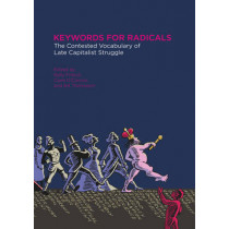 Keywords For Radicals: The Contested Vocabulary of Late Capitalist Struggle by Clare O'Connor, 9781849352420