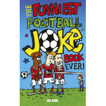 The Funniest Football Joke Book Ever! by Carl McInerney, 9781849391115