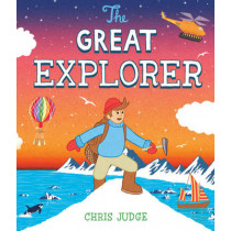 The Great Explorer by Chris Judge, 9781849394017