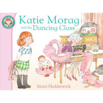 Katie Morag and the Dancing Class by Mairi Hedderwick, 9781849410854