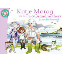 Katie Morag And The Two Grandmothers by Mairi Hedderwick, 9781849410861