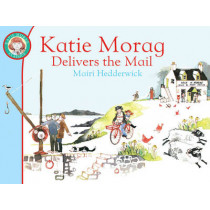 Katie Morag Delivers the Mail by Mairi Hedderwick, 9781849410915