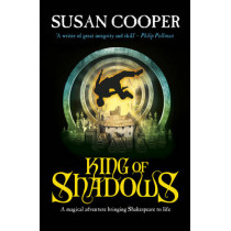 King Of Shadows by Susan Cooper, 9781849412742