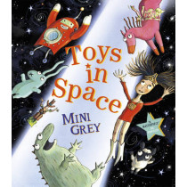 Toys in Space by Mini Grey, 9781849415613