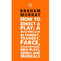 How to Direct a Play by Braham Murray, 9781849430418