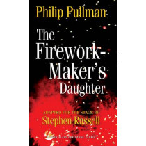 The Firework Maker's Daughter by Philip Pullman, 9781849430692