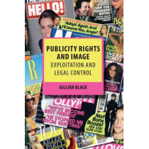 Publicity Rights and Image by Gillian Black, 9781849460545