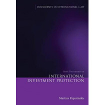 Basic Documents on International Investment Protection by Martins Paparinskis, 9781849461368