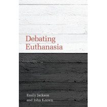 Debating Euthanasia by Emily Jackson, 9781849461788