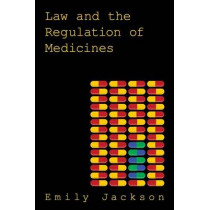 Law and the Regulation of Medicines by Emily Jackson, 9781849461795